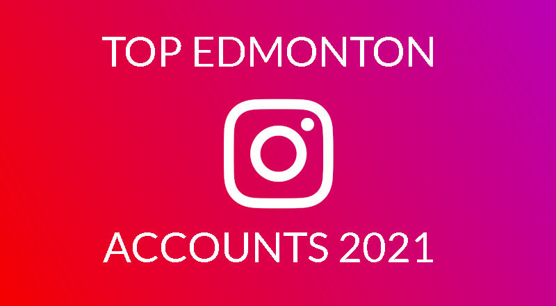 Edmonton Instgram Accounts 2021